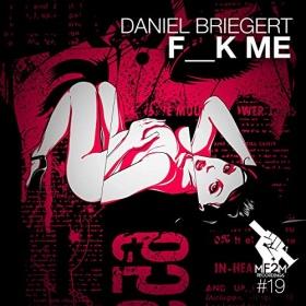 DANIEL BRIEGERT - F__K ME